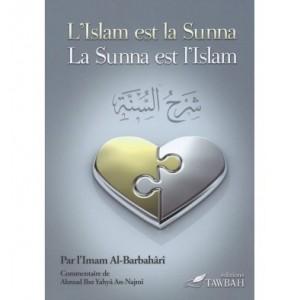 L'ISLAM EST LA SUNNA LA SUNNA EST L'ISLAM